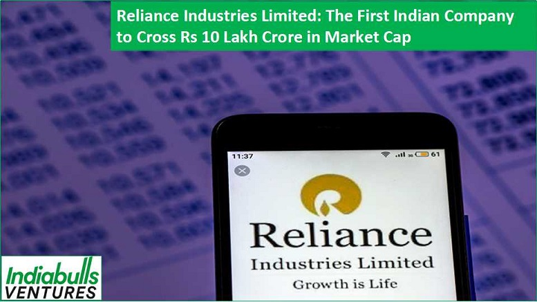 Reliance Industries Limited – The 10 Lakh Crore Company